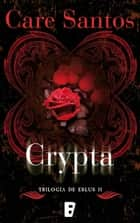 Crypta (Eblus 2) - Serie Eblus Vol. II ebook by Care Santos
