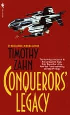 Conquerors' Legacy ebook by Timothy Zahn