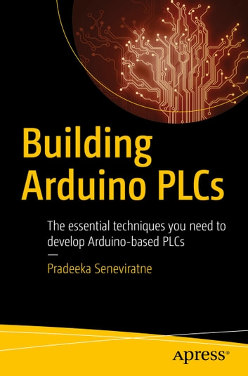 Building arduino plcs ebook by pradeeka seneviratne building arduino plcs the essential techniques you need to develop arduino based plcs ebook fandeluxe Image collections