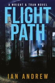 Flight Path - A Wright & Tran Novel ebook by Ian Andrew