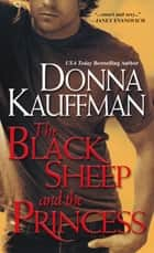 The Black Sheep And the Princess ebook by Donna Kauffman