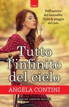 Tutto l'infinito del cielo ebook by Angela Contini