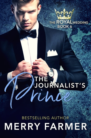 The Journalist's Prince ebook by Merry Farmer