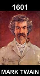 1601 [con Glosario en Español] ebook by Mark Twain, Eternity Ebooks