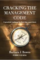 Cracking the Management Code ebook by Barbara Bowes