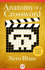 Anatomy of a Crossword ebook by Nero Blanc