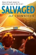 Salvaged (Saints of Denver, Book 4) ebook by Jay Crownover