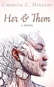 Her & Them ebook by Chencia C. Higgins