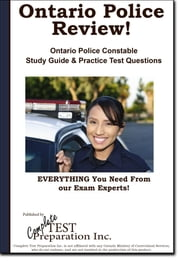 Ontario Police Review! Complete Ontario Police Constable Study Guide and Practice Test Questions ebook by Complete Test Preparation Inc.