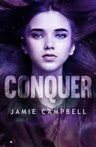 Conquer ebook by Jamie Campbell