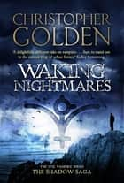 Waking Nightmares - you've read game of thrones, now read this ebook by Christopher Golden