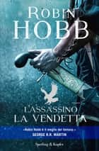 L'assassino. La vendetta eBook by Robin Hobb