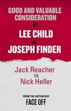 Good and Valuable Consideration - An Original Short Story ebook by Lee Child, Joseph Finder