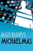 Michaelmas eBook by Algis Budrys