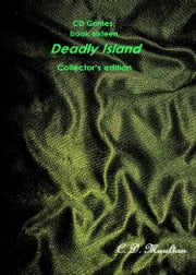 CD Grimes Book seventeen: Deadly Island Collector's edition ebook by CD Moulton