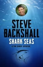 Shark Seas - Book 4 eBook by Steve Backshall