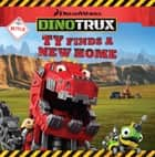 Dinotrux: Ty Finds a New Home ebook by Margaret Green