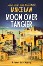 Moon over Tangier ebook by Janice Law