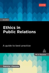 Ethics in Public Relations - A Guide to Best Practice ebook by Patricia J Parsons