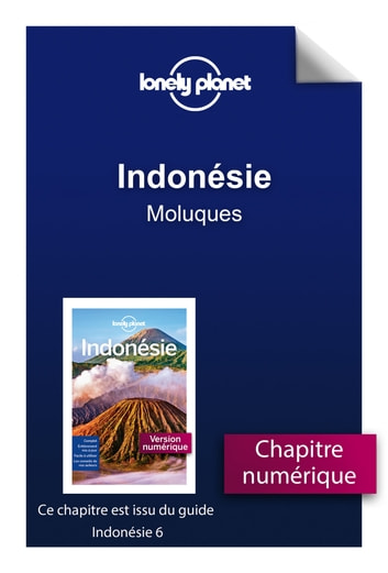 Indonésie - Moluques ebook by LONELY PLANET