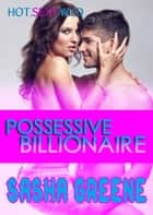 Possessive Billionaire ebook by Sasha Greene