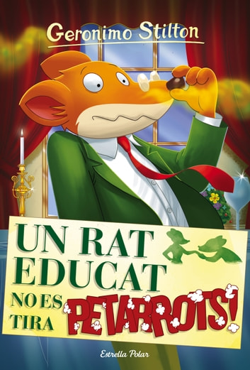 Un rat educat no es tira petarrots - Geronimo Stilton 20 ebook by Geronimo Stilton