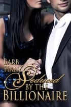 Seduced by the Billionaire ebook by Barb Han