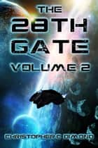 The 28th Gate: Volume 2 ebook by Christopher C. Dimond