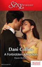 A Forbidden Attraction/No Longer Forbidden?/Proof Of Their Sin/A Debt Paid In Passion ebook by Dani Collins