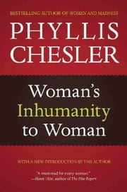 Woman's Inhumanity to Woman ebook by Chesler, Phyllis