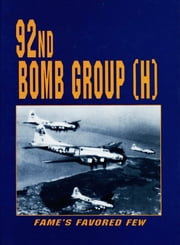 92nd Bomb Group - Fame's Favored Few ebook by Turner Publishing