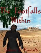 The Footfalls Within ebook by Robert E. Howard