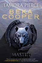 Mastiff - The Legend of Beka Cooper #3 eBook by Tamora Pierce