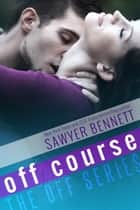 Off Course ebook by Sawyer Bennett