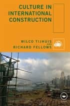 Culture in International Construction eBook by Wilco Tijhuis, Richard Fellows