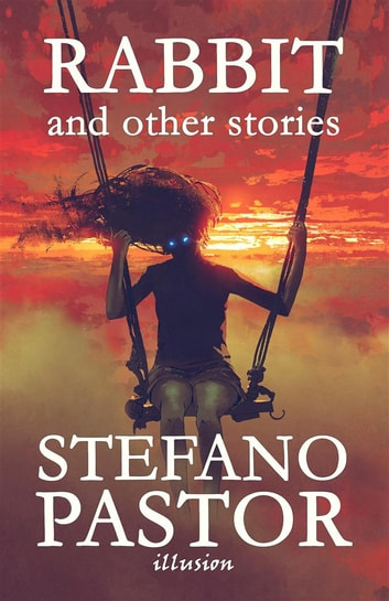 Rabbit (and other stories) ebook by Stefano Pastor