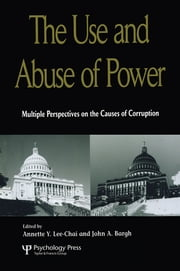 The Use and Abuse of Power ebook by Annette Y. Lee-Chai,John Bargh