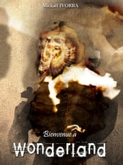 Bienvenue à Wonderland ebook by Mickaël IVORRA