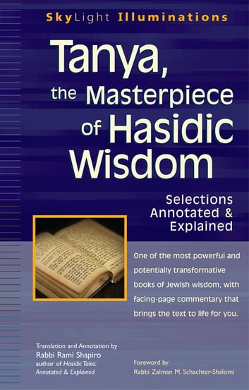 Tanya, the Masterpiece of Hasidic Wisdom: Selections Annotated & Explained ebook by Rabbi Rami Shapiro