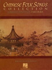 Chinese Folk Songs Collection (Songbook) - 24 Traditional Songs Arranged for Intermediate Piano Solo ebook by Joseph Johnson