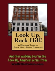 A Walking Tour of Rock Hill, South Carolina ebook by Doug Gelbert