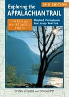 Exploring the Appalachian Trail: Hikes in the Mid-Atlantic States ebook by Glenn Scherer, Don Hopey