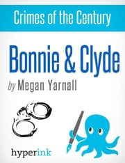 Bonnie and Clyde ebook by Megan  Yarnall