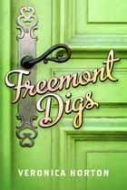 Freemont Digs ebook by Veronica Horton