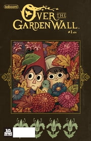 Over The Garden Wall #1 ebook by Pat McHale,Jim Campbell