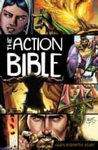 The Action Bible - God's Redemptive Story eBook by Sergio Cariello, Doug Mauss