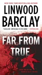 Far From True 電子書 by Linwood Barclay