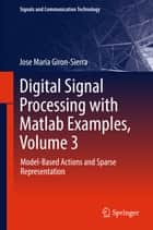 Digital Signal Processing with Matlab Examples, Volume 3 ebook by Jose Maria Giron-Sierra