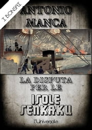 La disputa per le isole Senkaku ebook by Antonio Manca