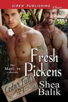 Fresh Pickens ebook by Shea Balik